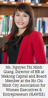 Ms. Nguyen Thi Minh Giang, Director of HR at Mekong Capital and Board Member at the Ho Chi Minh City Association for Women Executives & Entrepreneurs (HAWEE)